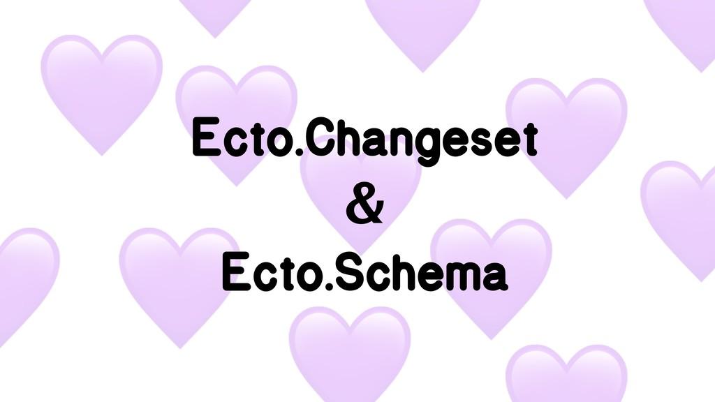 Ecto.Changeset & Ecto.Schema