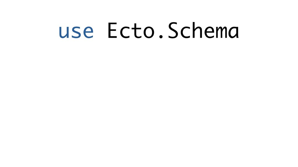 use Ecto.Schema