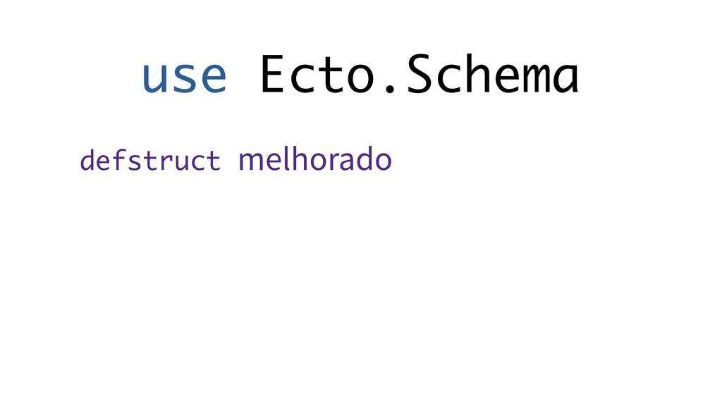 use Ecto.Schema defstruct melhorado