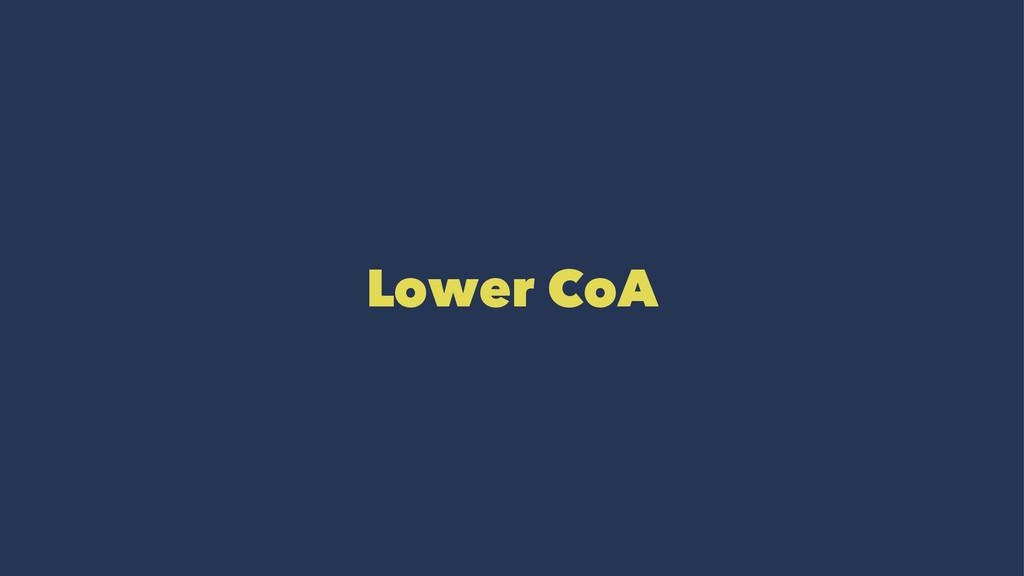 Lower CoA