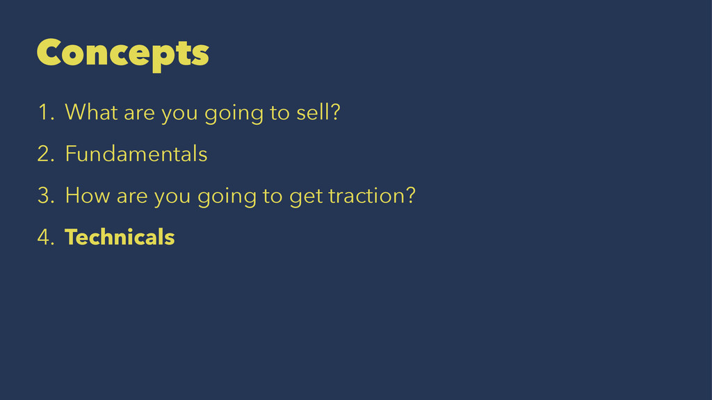 Concepts 1. What are you going to sell? 2. Fund...