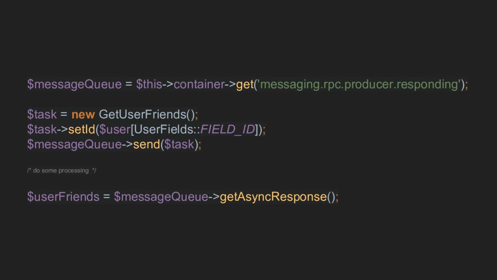 $messageQueue = $this->container->get('messagin...