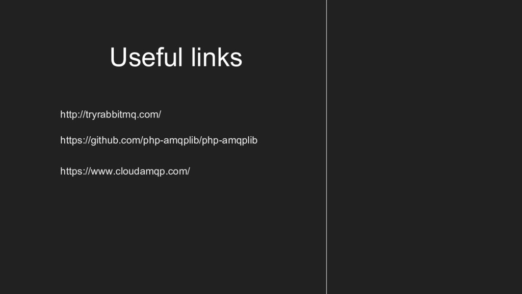 Useful links http://tryrabbitmq.com/ https://gi...