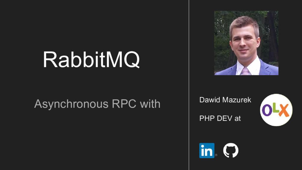 RabbitMQ Asynchronous RPC with Dawid Mazurek PH...