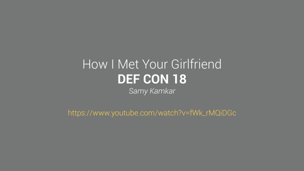 How I Met Your Girlfriend DEF CON 18 Samy Kamka...