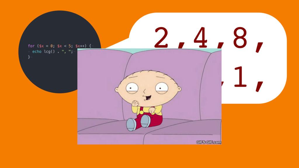 2,4,8, 7,5,1,