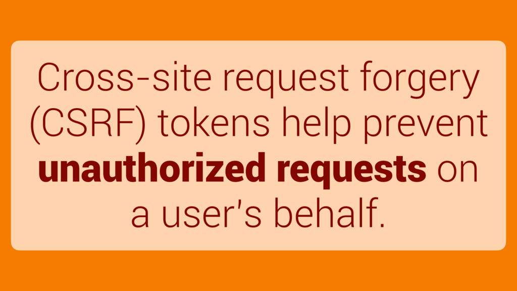 Cross-site request forgery (CSRF) tokens help p...