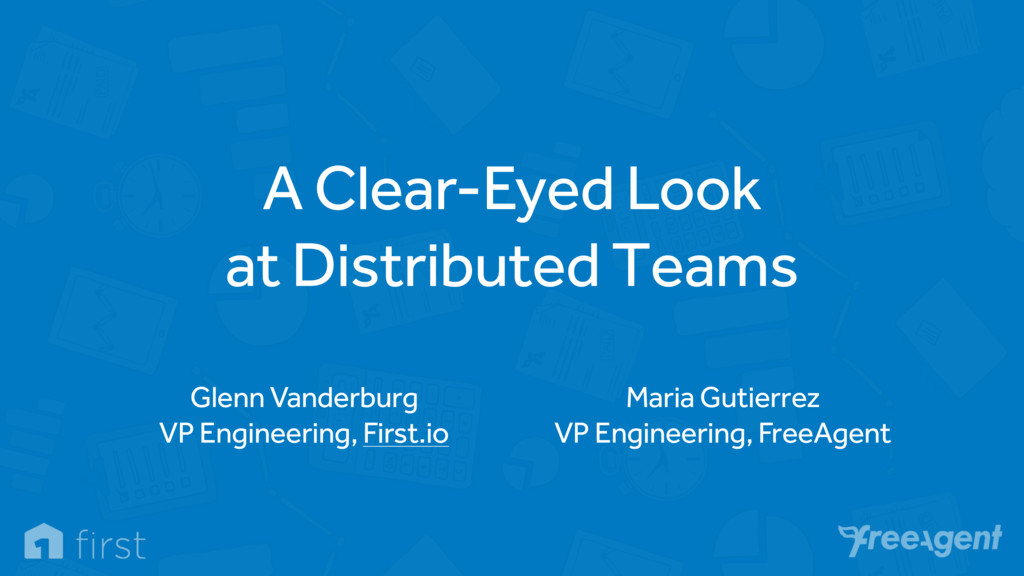 A Clear-Eyed Look at Distributed Teams Maria G...