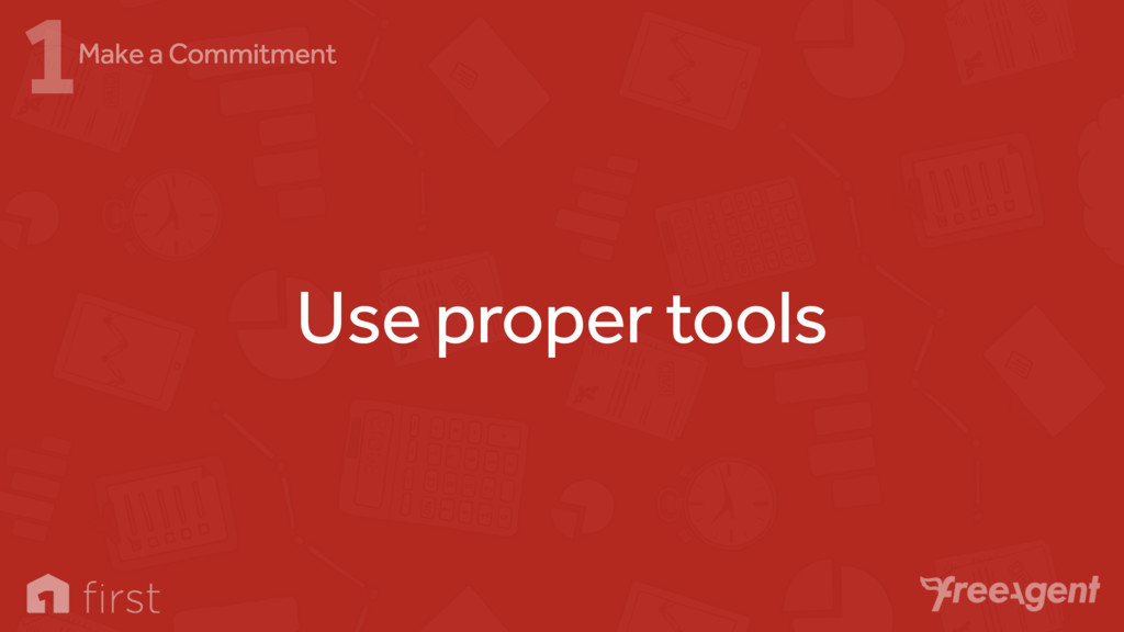 Use proper tools 1Make a Commitment