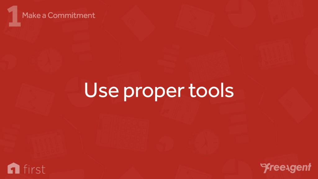 Use proper tools 1Make a Commitment