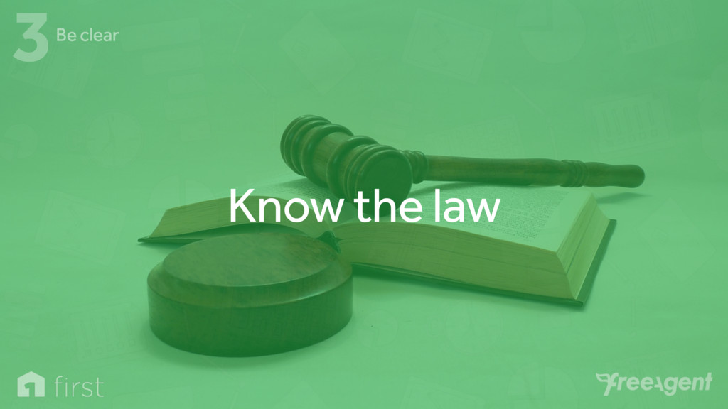 Know the law 3Be clear