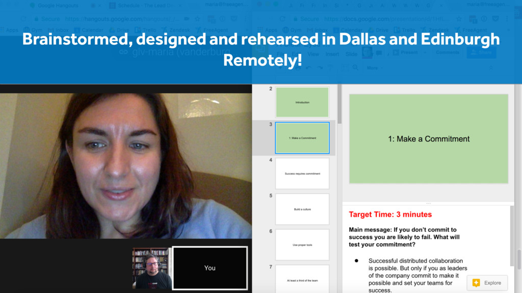 Brainstormed, designed and rehearsed in Dallas ...