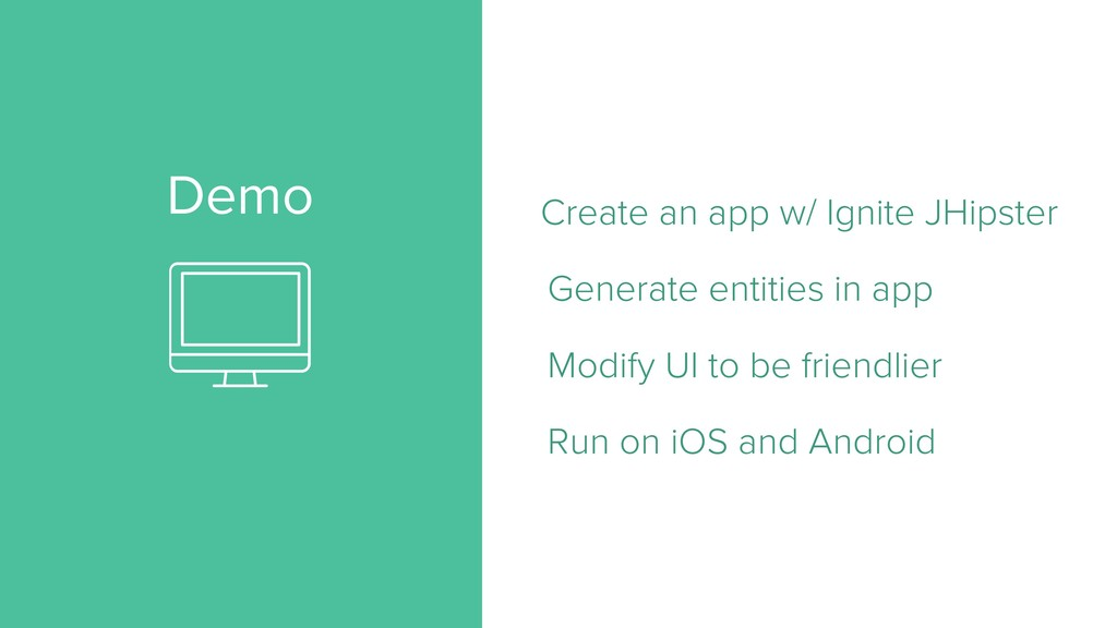 Demo Create an app w/ Ignite JHipster Generate ...