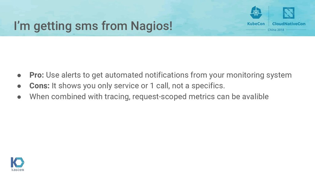 I'm getting sms from Nagios! ● Pro: Use alerts ...