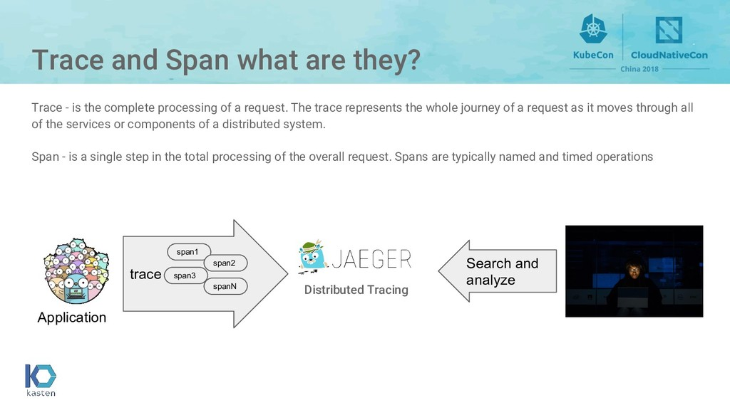 Trace and Span what are they? Trace - is the co...