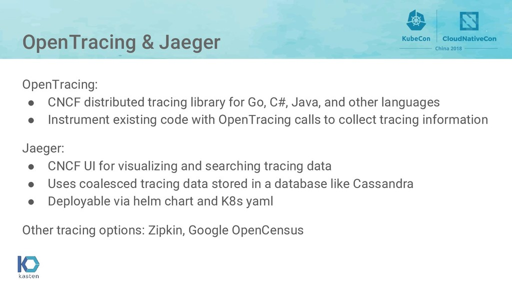 OpenTracing & Jaeger OpenTracing: ● CNCF distri...