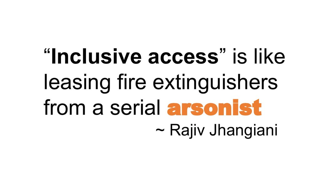 """Inclusive access"" is like leasing fire extingu..."