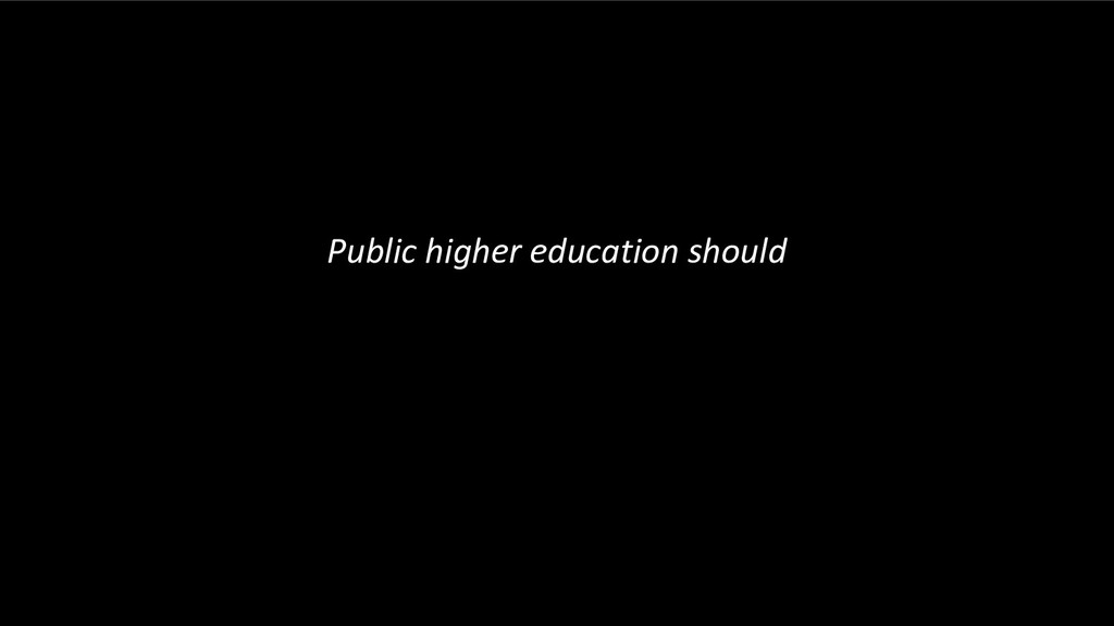 Public higher education should