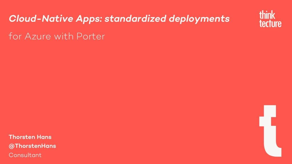 Cloud-Native Apps: standardized deployments for...