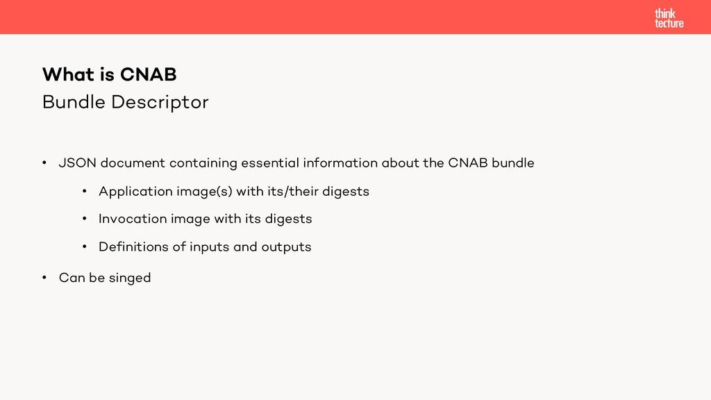 Bundle Descriptor • JSON document containing es...