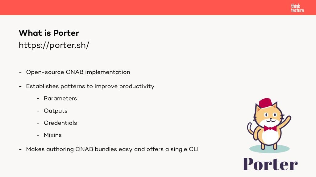 https://porter.sh/ - Open-source CNAB implement...