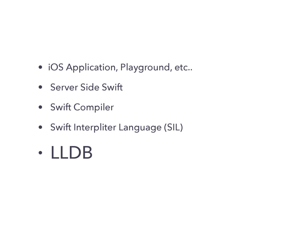 • iOS Application, Playground, etc.. • Server S...