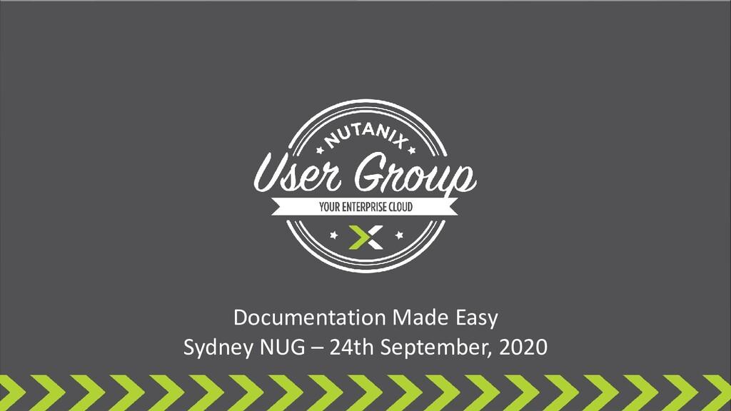 Documentation Made Easy Sydney NUG – 24th Septe...