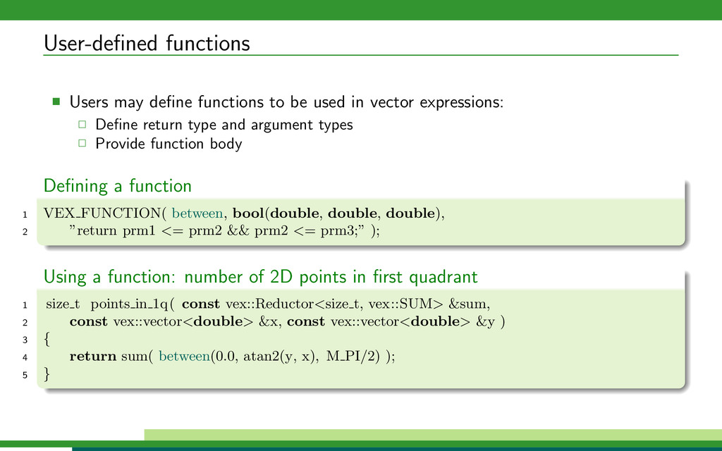 User-defined functions Users may define functions...