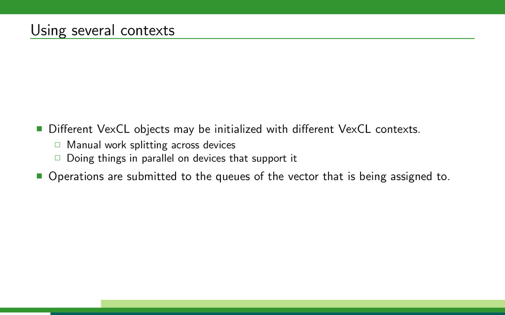 Using several contexts Different VexCL objects m...