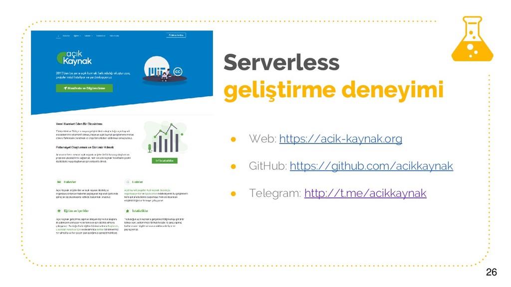 Serverless geliştirme deneyimi ● Web: https://a...