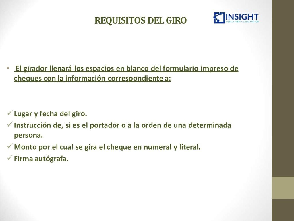 REQUISITOS DEL GIRO • El girador llenará los es...