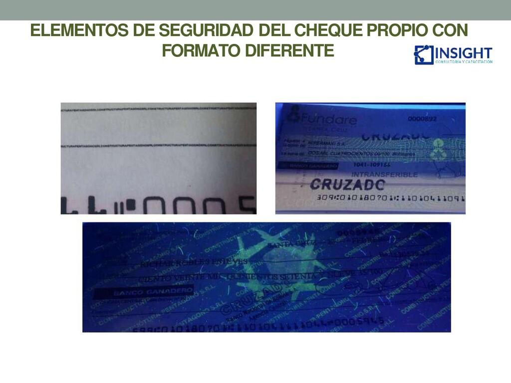 ELEMENTOS DE SEGURIDAD DEL CHEQUE PROPIO CON FO...