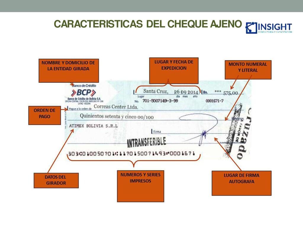 CARACTERISTICAS DEL CHEQUE AJENO