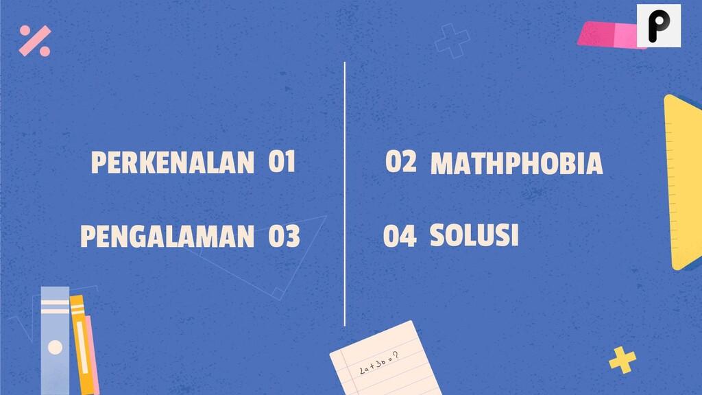 SOLUSI PERKENALAN PENGALAMAN MATHPHOBIA 01 03 0...