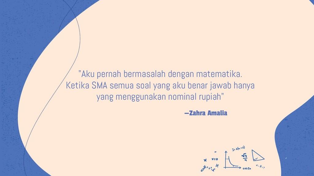 "—Zahra Amalia ""Aku pernah bermasalah dengan mat..."