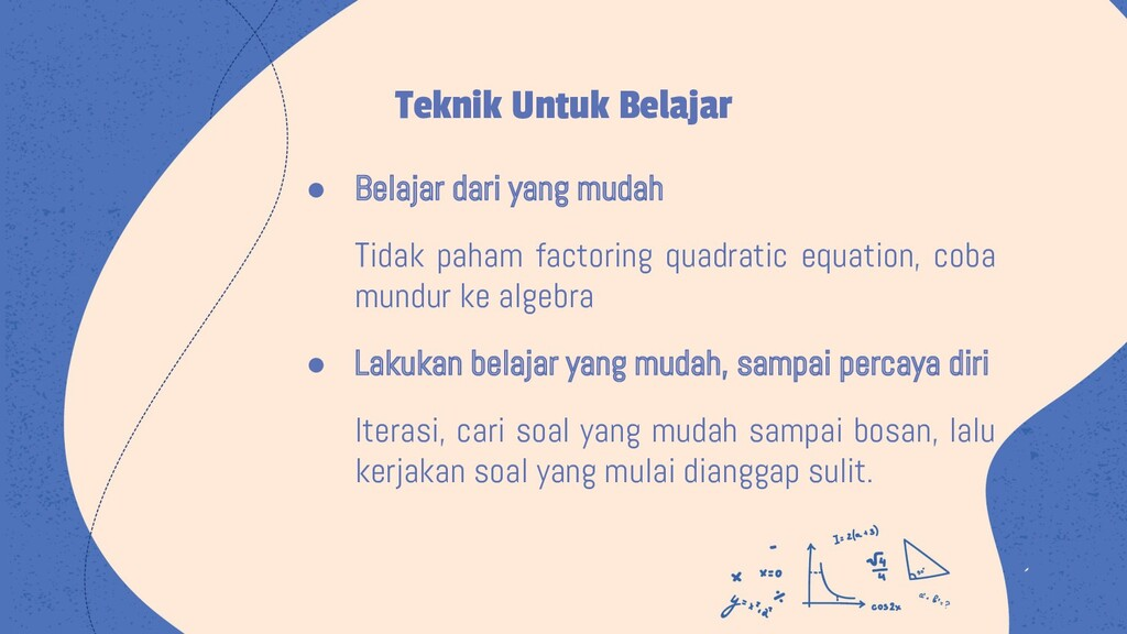 ● Belajar dari yang mudah Tidak paham factoring...