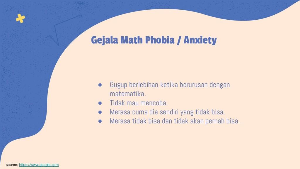 Gejala Math Phobia / Anxiety source: https://ww...