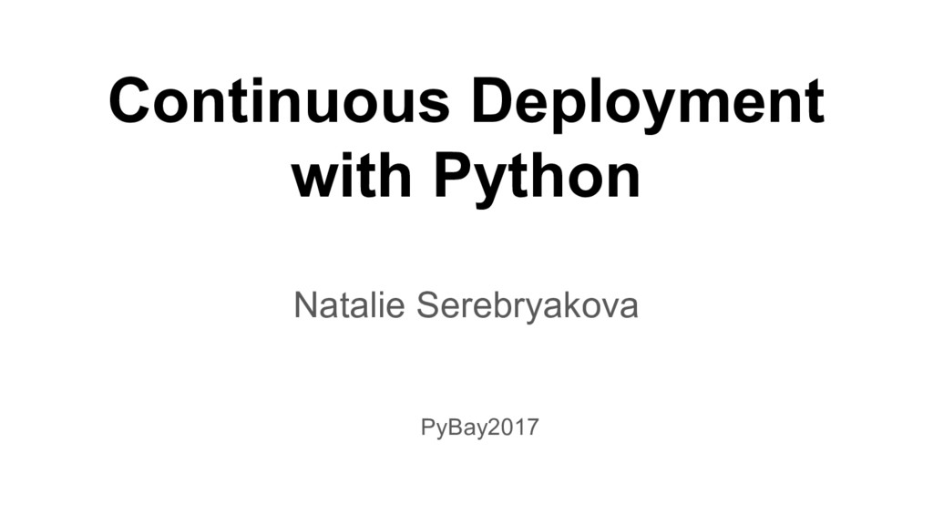 Continuous Deployment with Python Natalie Sereb...