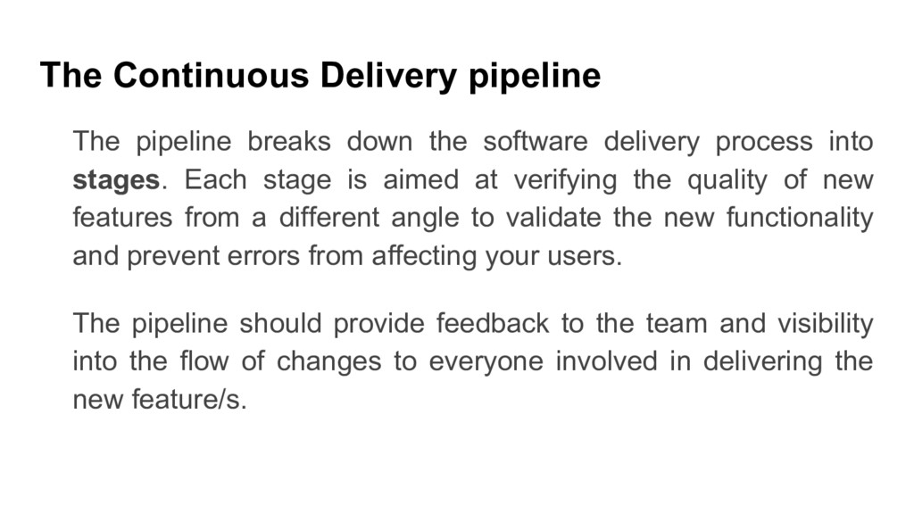 The pipeline breaks down the software delivery ...