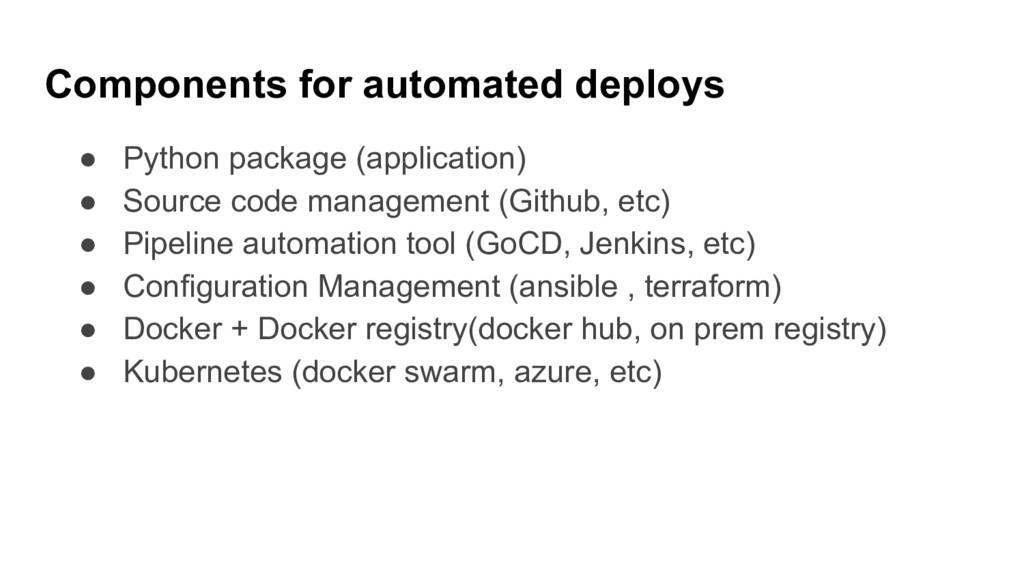 Components for automated deploys ● Python packa...