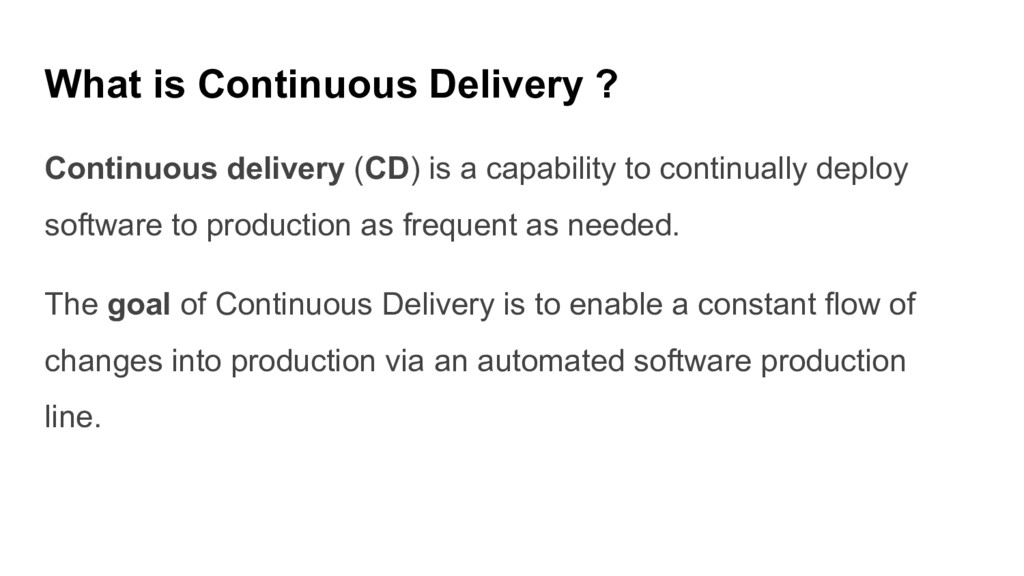 What is Continuous Delivery ? Continuous delive...