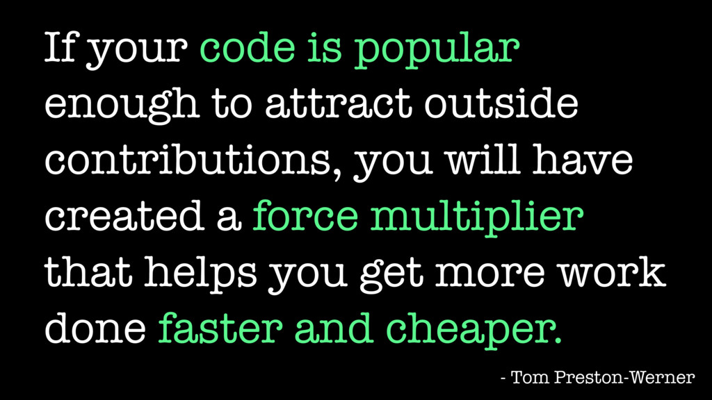 If your code is popular enough to attract outsi...