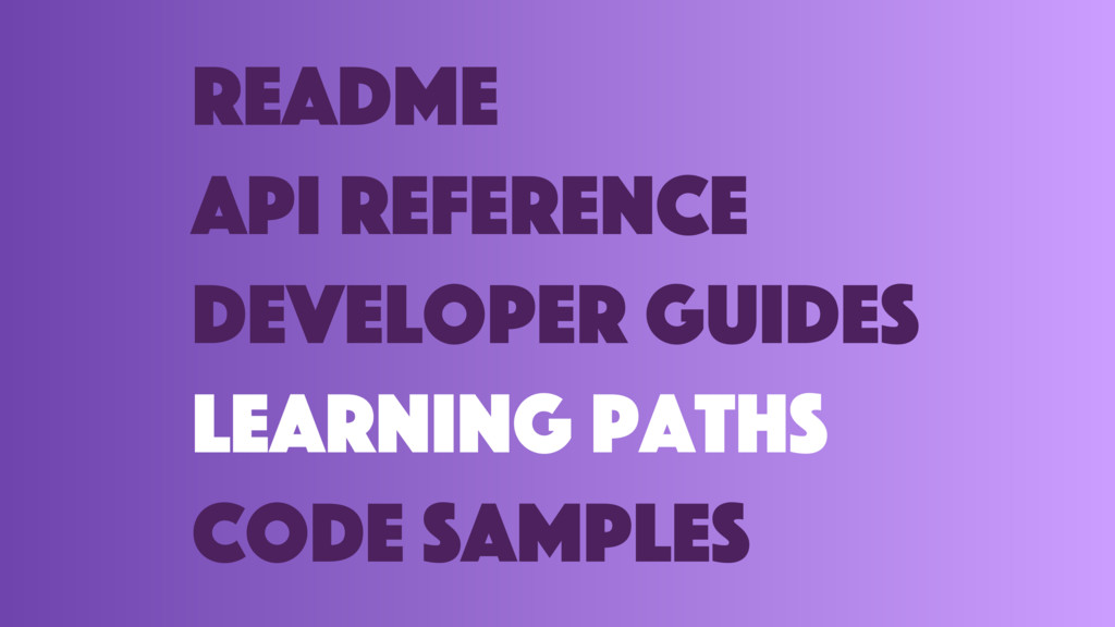 readme API reference developer guides learning ...