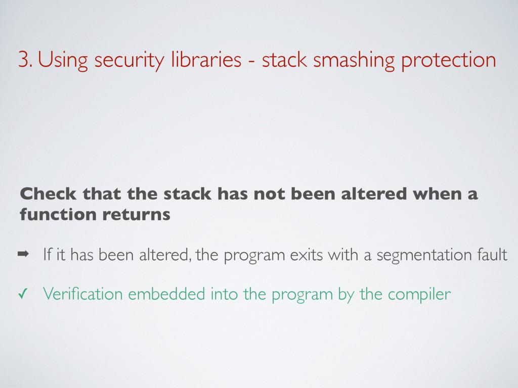 3. Using security libraries - stack smashing pr...
