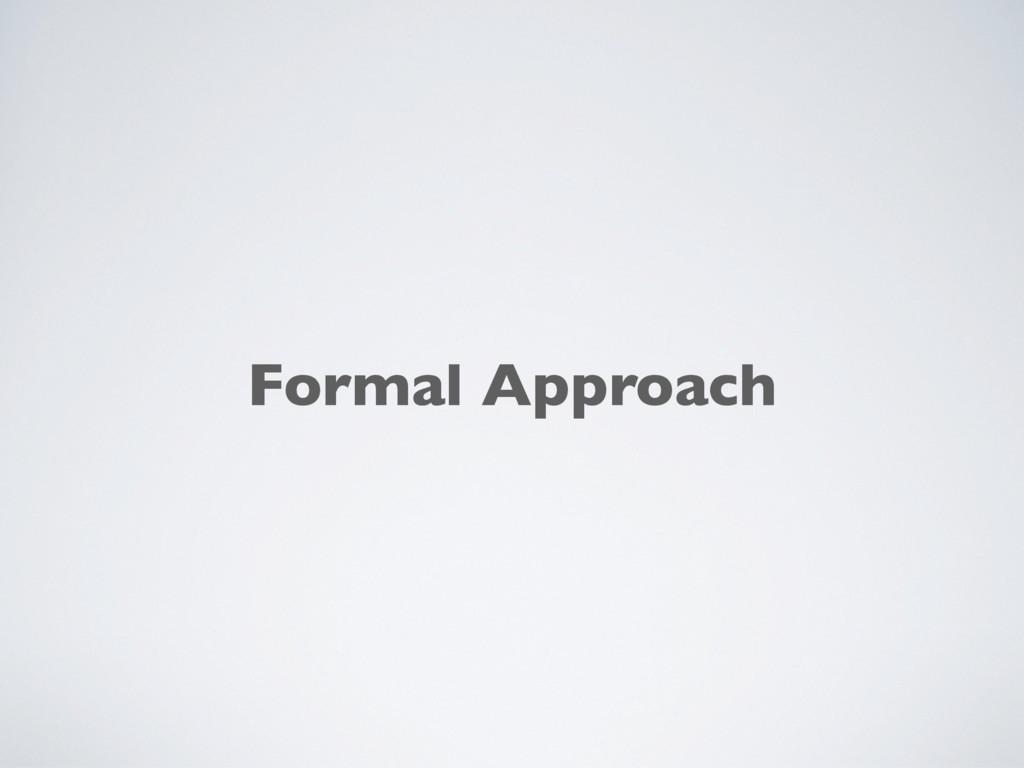 Formal Approach