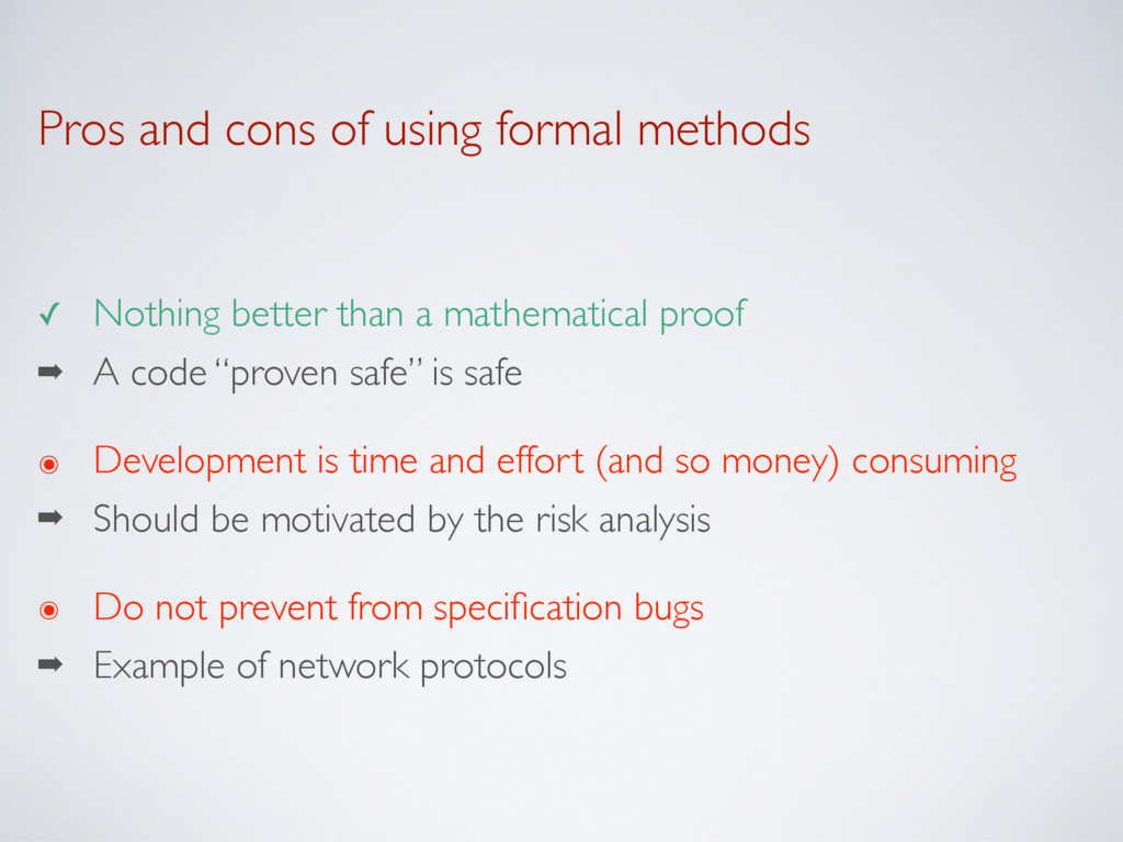 Pros and cons of using formal methods ✓ Nothing...