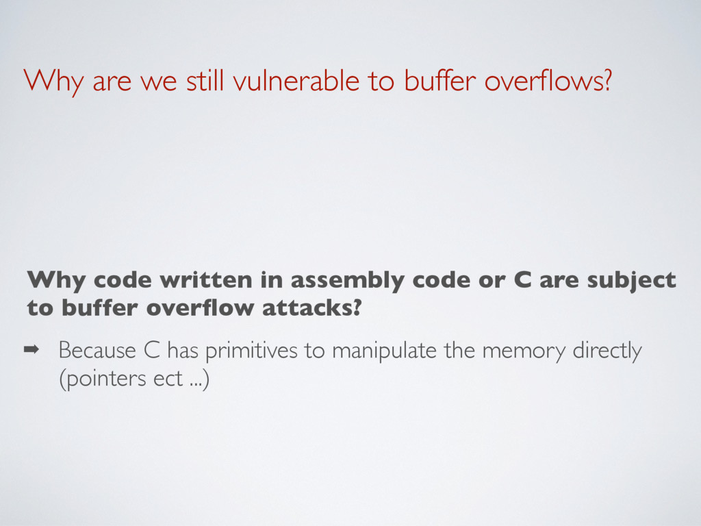 Why are we still vulnerable to buffer overflows?...