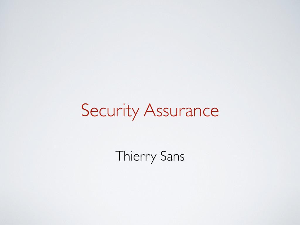 Security Assurance Thierry Sans