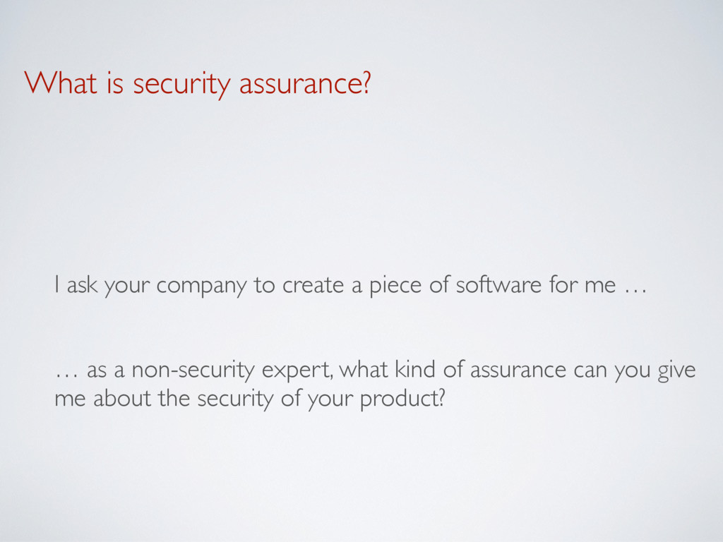 What is security assurance? I ask your company ...