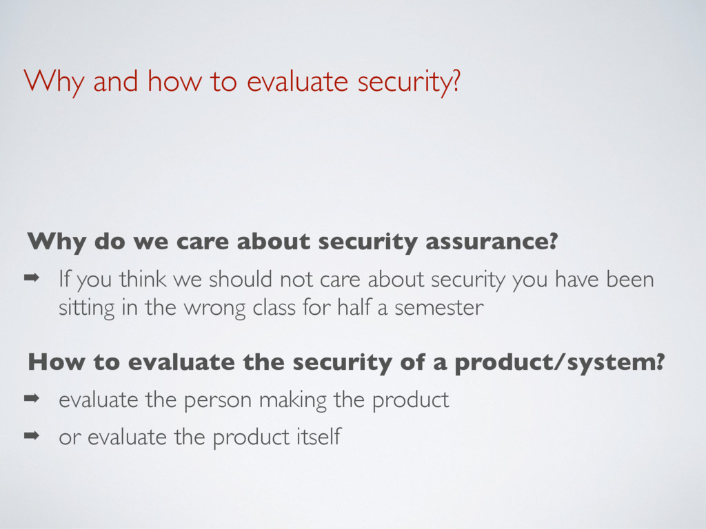 Why and how to evaluate security? Why do we car...